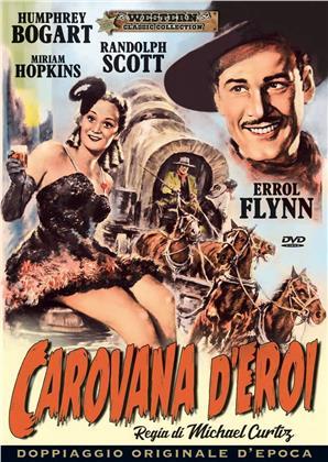 Carovana d'eroi (1940) (Western Classic Collection, Doppiaggio Originale D'epoca, n/b)