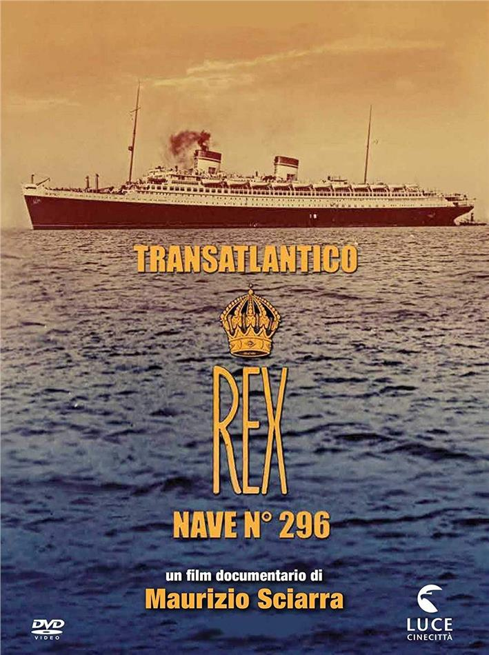 Transatlantico Rex - Nave 296 (2017) (n/b)