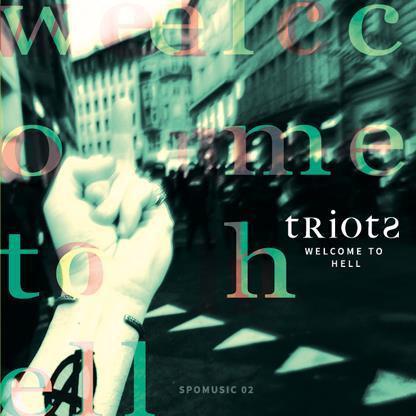 tRiots, Renzo Spotti (Renzo Spotti Trio), Dave Gisler & Daniel Disler - Welcome To Hell