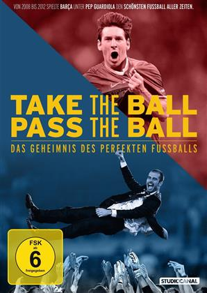 Take the Ball Pass the Ball - Das Geheimnis des perfekten Fussballs (2018)