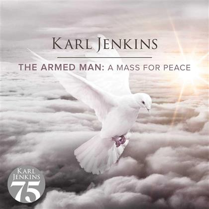 Sir Karl Jenkins (*1944), London Philharmonic Orchestra & National Youth Orchestra Of Great Britain - Armed Man: A Mass For Pea