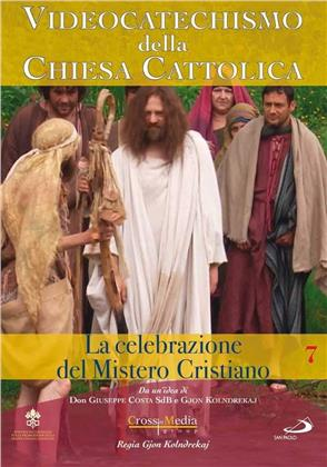 Videocatechismo - Celebrazione del Mistero Cristiano - Vol. 7 (2017)