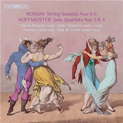 Gioachino Rossini (1792-1868), Franz Anton Hoffmeister, Minna Pensola, Antti Tikkanen, Tuomas Lehto, … - String Sonatas Nos 4-6 / Solo Quartets Nos 3 & 4 (SACD)