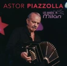 Astor Piazzolla (1921-1992) - Les annees milan
