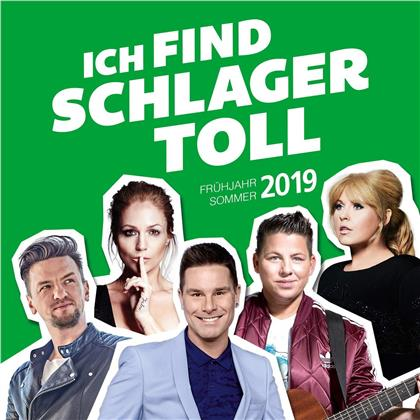 Ich Find Schlager Toll - Frühjahr/Sommer 2019 (2 CDs)