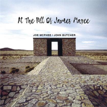 John Butcher & Joe McPhee - At The Hill Of James Ma