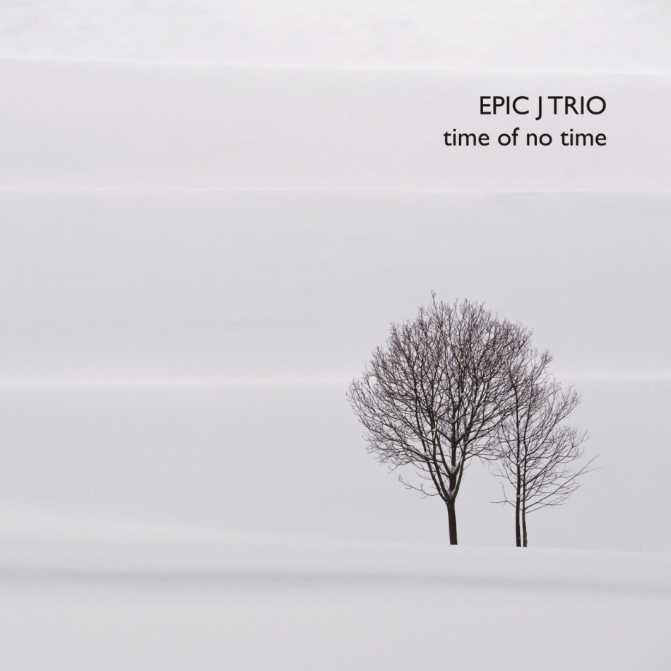 Epic J Trio - Time Of No Time