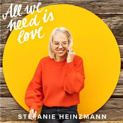 Stefanie Heinzmann - All We Need Is Love