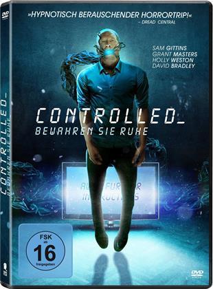 Controlled_ - Bewahren Sie Ruhe (2018)