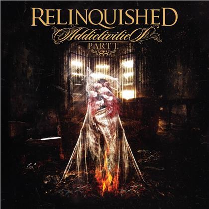 Relinquished - Addictivities Pt. 1