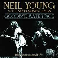 Neil Young & The Santa Monica Flyers - Goodbye Waterface