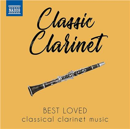 Classic Clarinet - Best Loved Classical Clarinet Music