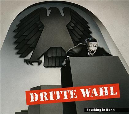 Dritte Wahl - Fasching In Bonn (2019 Reissue)