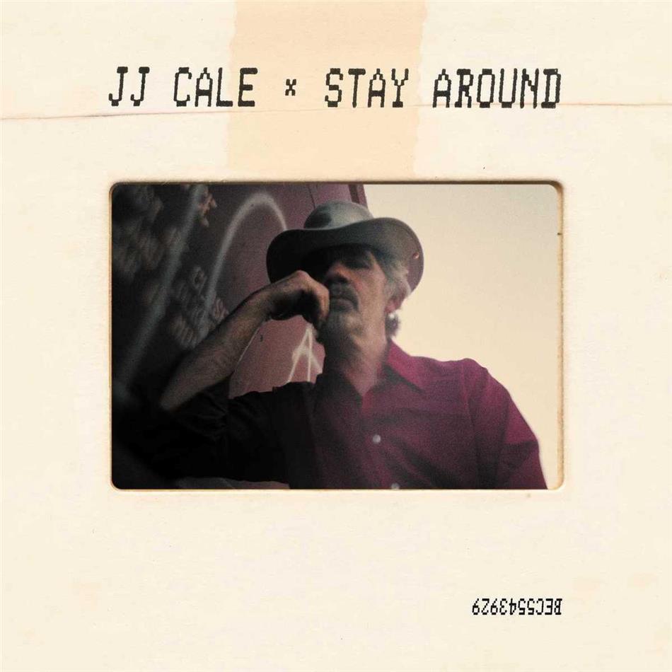 J.J. Cale - Stay Around