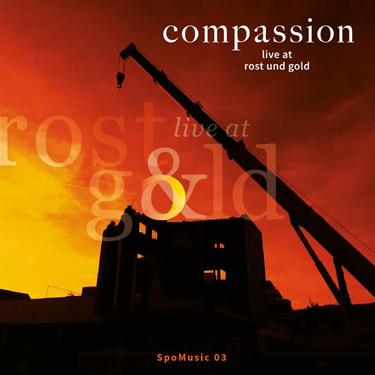 Compassion , Renzo Spotti (Renzo Spotti Trio), Fridolin Blumer & Elmar Frey - Live at Rost und Gold
