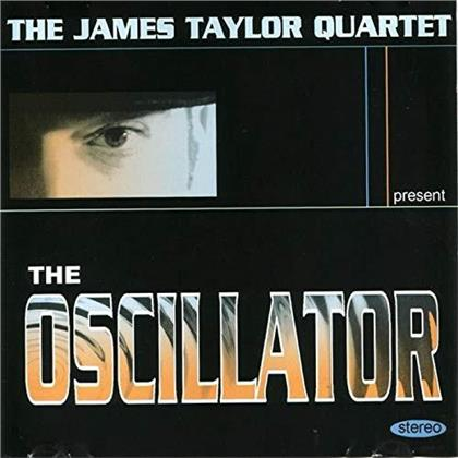 James Taylor Quartet - Oscillator