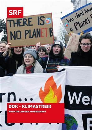 DOK - Klimastreik: Wenn die Jungen aufbegehren - SRF Dokumentation