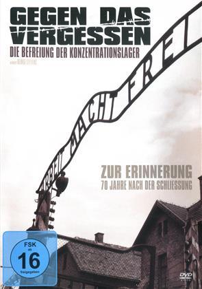Gegen das Vergessen - Die Befreiung der Konzentrationslager