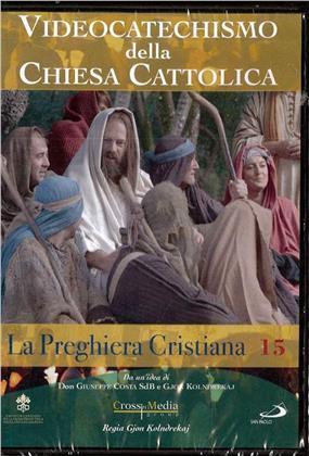 Videocatechismo - La Preghiera Cristiana - Serie 2