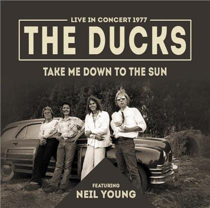 The Ducks feat. Neil Young - Take Me Down To The Sun