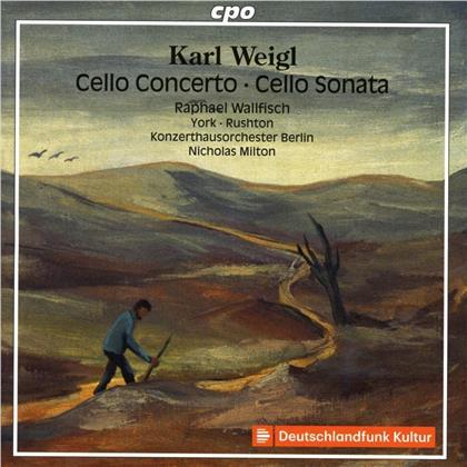 Karl Weigl (1881-1949), Nicholas Milton, Raphael Wallfisch & Konzerthaus Kammerorchester Berlin - Cello Concerto - Cello Sonata