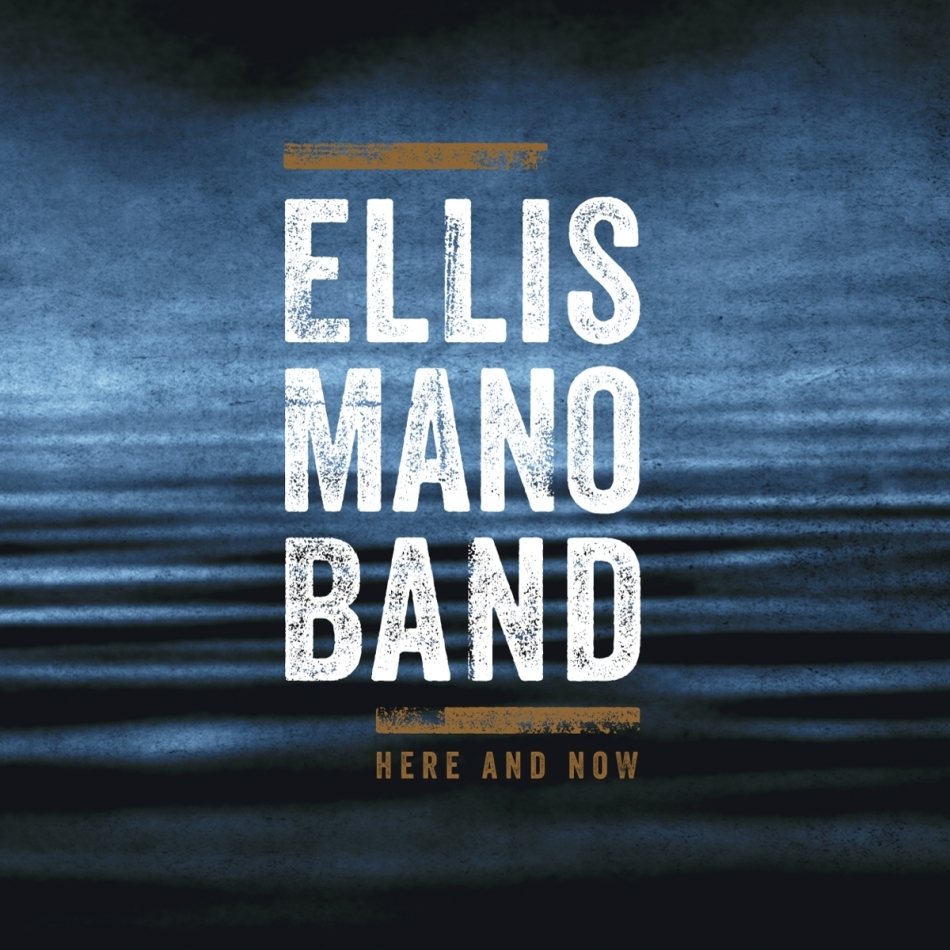 Ellis Mano Band - Here And Now