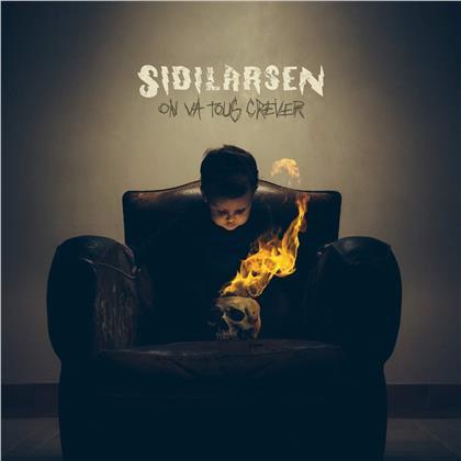 Sidilarsen - On va tous crever