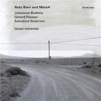 Reto Bieri, Johannes Brahms (1833-1897), Salvatore Sciarrino (*1947) & Meta4 - Pesson / Quasi Morendo