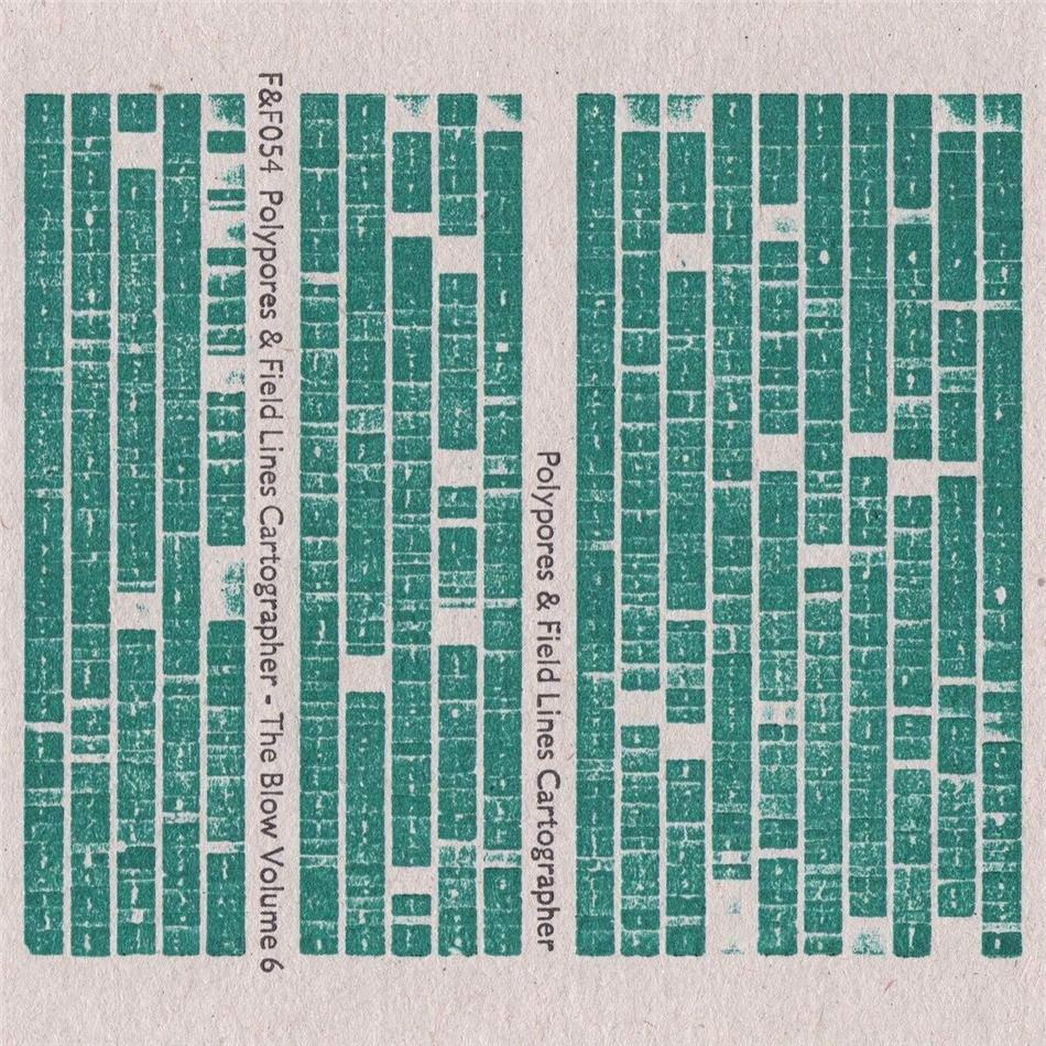 Polypores & Field Lines Cartographer - The Blow Volume 6
