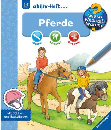 Pferde, Aktiv-Heft - Wieso? Weshalb? Warum?