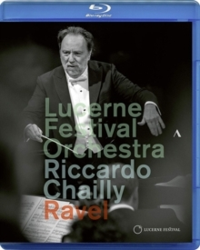 Lucerne Festival Orchestra & Riccardo Chailly - Ravel - Valses nobles et sentimentales (Accentus Music)