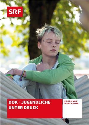 DOK - Jugendliche unter Druck - SRF Dokumentation