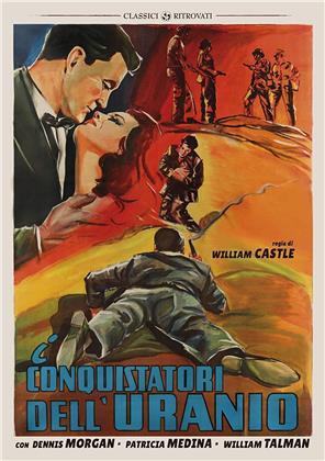 I conquistatori dell'uranio (1956) (I Classici Ritrovati, n/b)