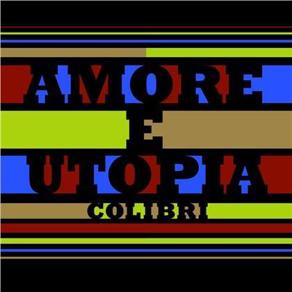 Colibri - Amore E Utopia