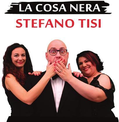 Stefano Tisi - La Cosa Nera