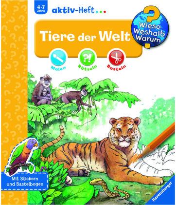 Tiere der Welt, Aktiv-Heft - Wieso? Weshalb? Warum?