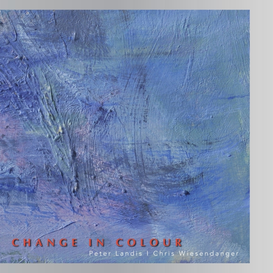 Peter Landis & Chris Wiesendanger - Change In Colour