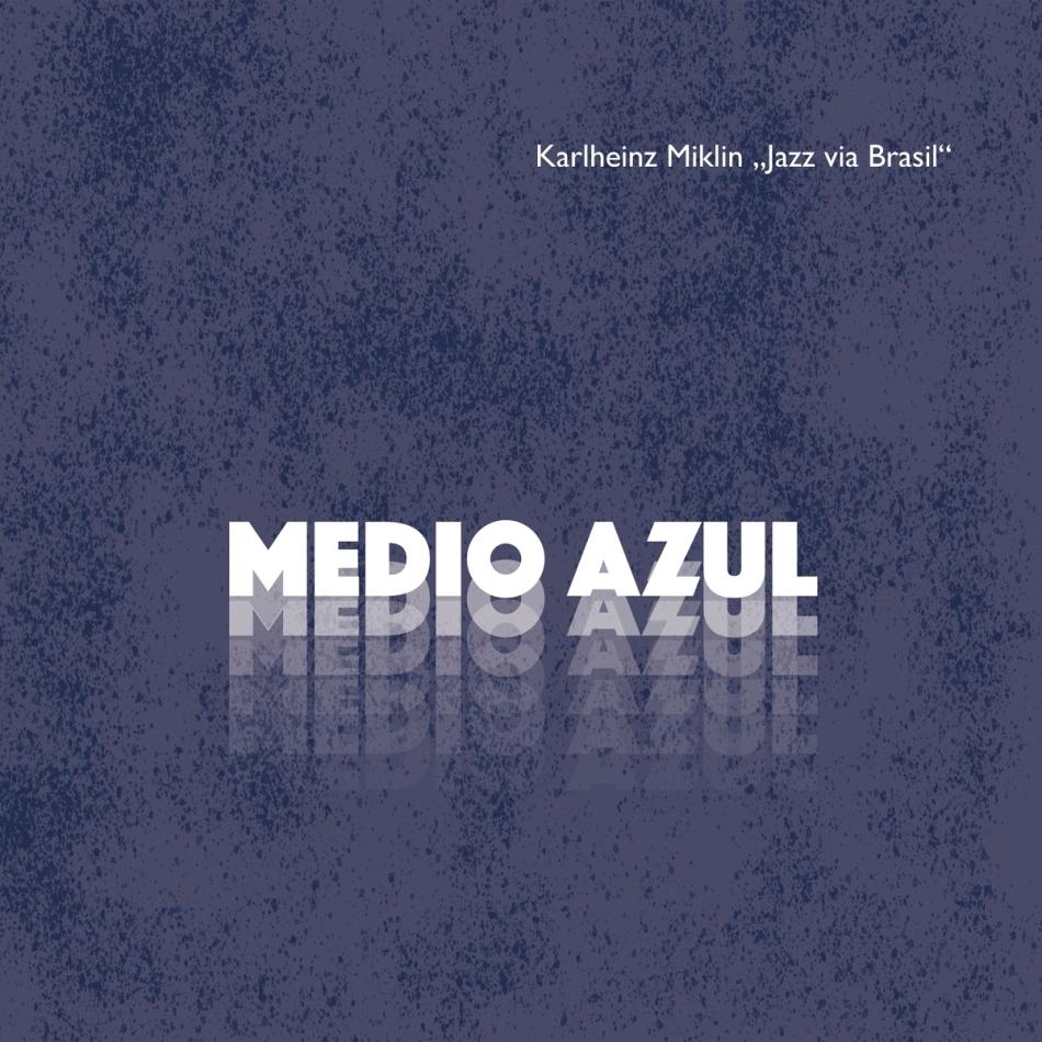 Karlheinz Miklin - Medio Azul