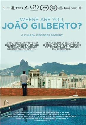 Where Are You, João Gilberto? (2018)