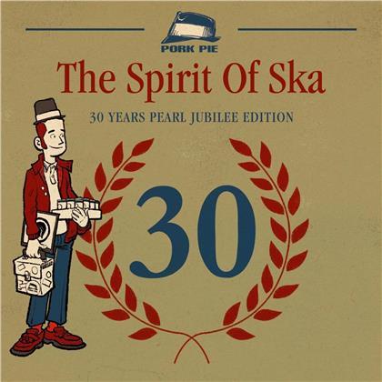 Spirit Of Ska - 30 Years Pearl Jubilee Edition