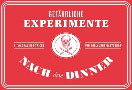 Gefährliche Experimente nach dem Dinner