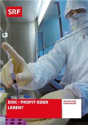 DOK - Profit oder Leben? - SRF Dokumentation