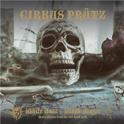 Cirkus Prütz - White Jazz - Black Magic (Digipack)