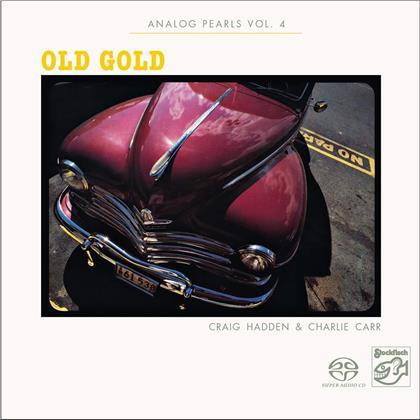 Craig Hadden & Charlie Carr - Analog Pearls 4 - Old Gold (SACD)