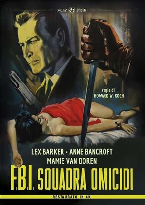 F.B.I. - Squadra omicidi (1957) (Noir d'Essai, restaurato in HD, s/w)