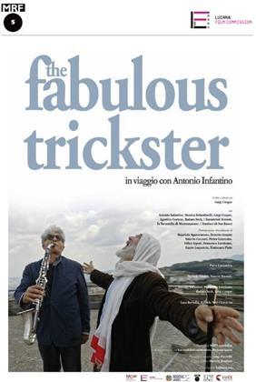 The Fabulous Trickster - In viaggio con Antonio Infantino (2018)
