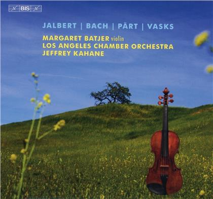 Pierre Jalbert (*1967), Johann Sebastian Bach (1685-1750), Arvo Pärt (*1935), Peteris Vasks (*1946), Jeffrey Kahane, … - Music For Violin & Orchestra (Hybrid SACD)