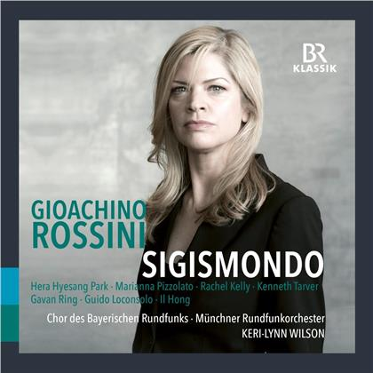 Gioachino Rossini (1792-1868), Keri-Lynn Wilson, Hera Hyesang Park, Marianne Pizzolato & Münchner Rundfunkorchester - Sigismondo