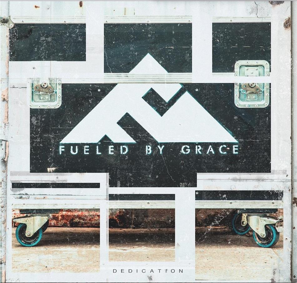 Fueled By Grace - Dedication