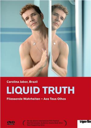 Liquid Truth - Fliessende Wahrheiten - Aos Teus Olhos (2017)